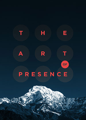 The Art Of Presence | Soulvana
