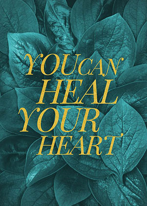 You Can Heal Your Heart | Soulvana