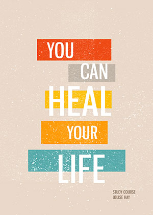 You Can Heal Your Life | Soulvana
